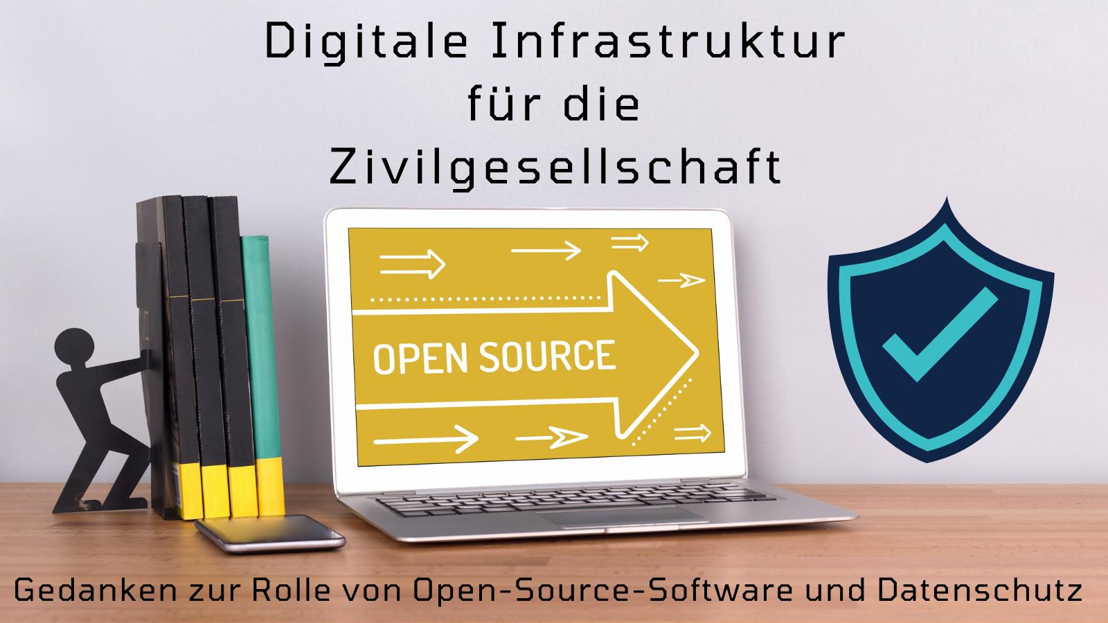 Digitale Infrastruktur für die Zivilgesellschaft – Gedanken zur Rolle von Open-Source-Software und Datenschutz